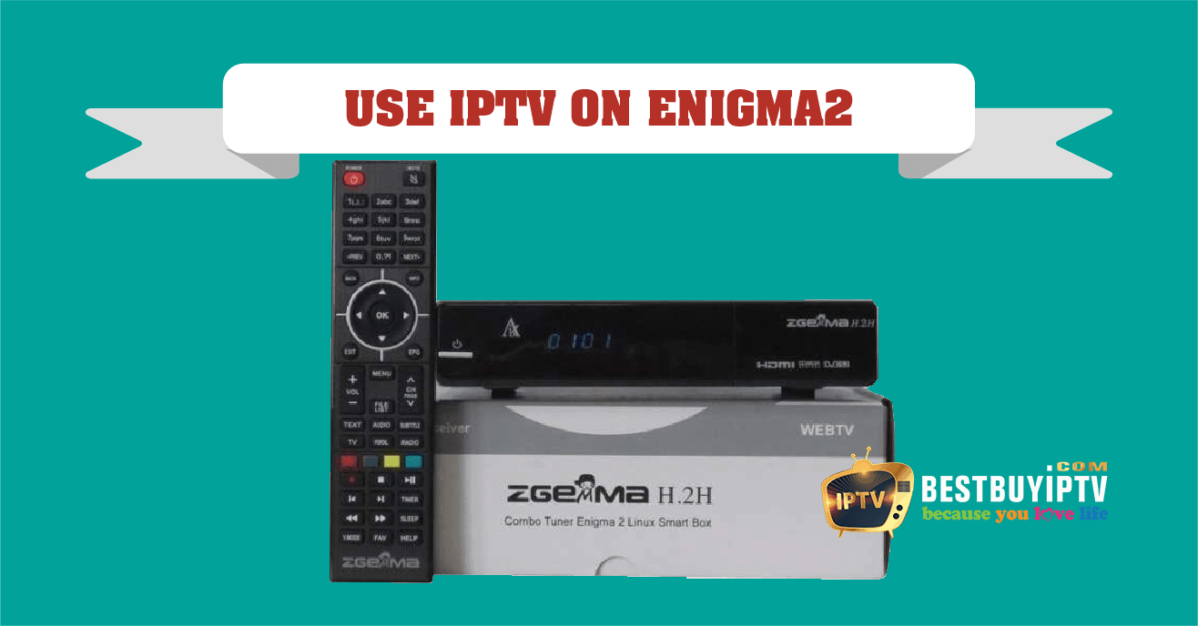 Set up IPTV Enigma2 (linux) - IPTV Subcription | BestbuyIPTV