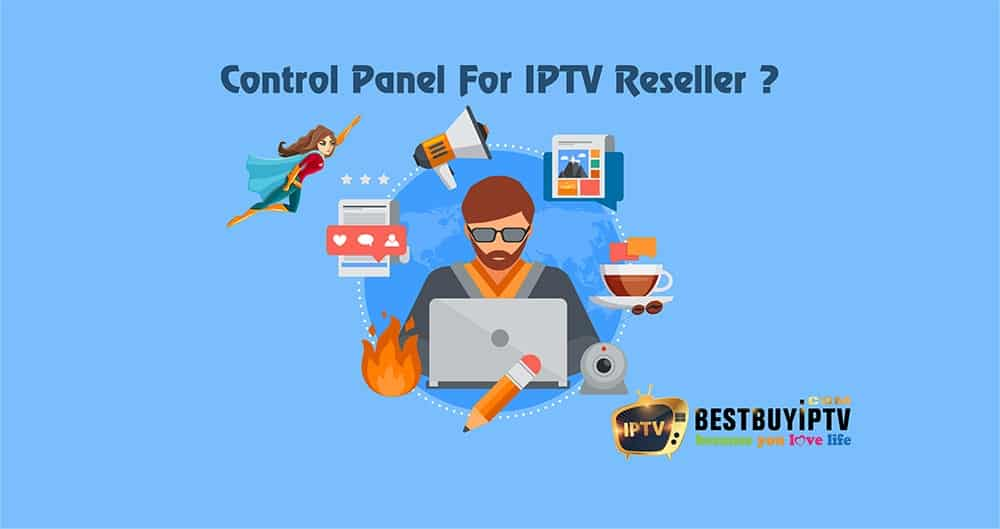 IPTV Reseller Panel - IPTV Subcription | BestbuyIPTV